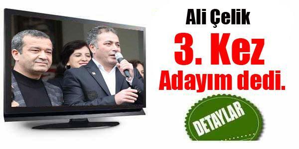Ali Çelik 3. Kez Aday