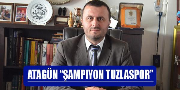 """Yavuz Atagün """"Şampiyon Tuzlaspor"""""""