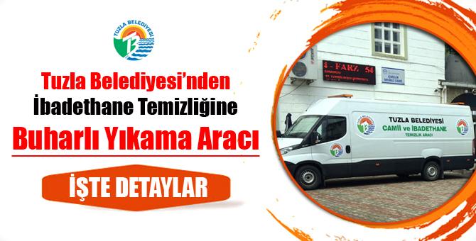 Tuzla Belediyesi'nden İbadethanelere Buharlı Yıkama Aracı.