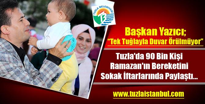 Ramazan Ay'ında Tuzla Belediyesi 90 Bin kişiye İftar verdi...