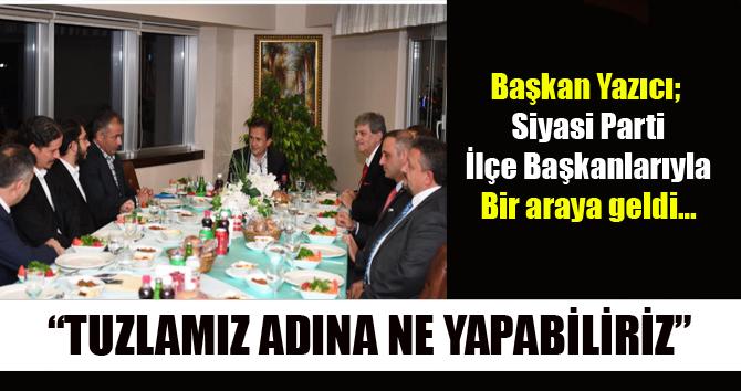 Başkan Dr. Şadi Yazıcı Siyasi Parti İlçe Başkanlarıyla bir araya geldi.