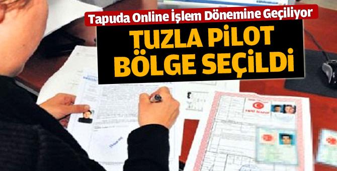 Tapuda Online İşlem için Tuzla Belediyesi pilot bölge seçildi.
