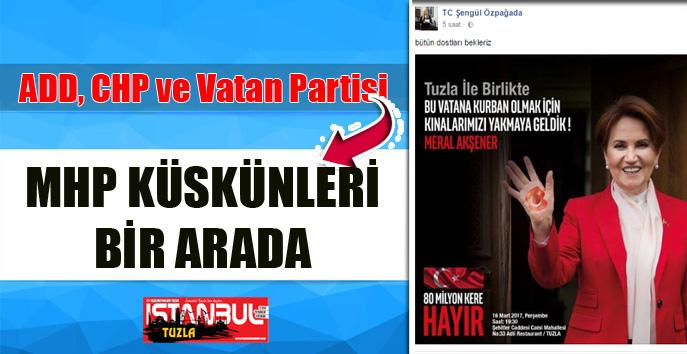 MHP küskünleri, ADD, CHP ve Vatan Partisi bir arada…