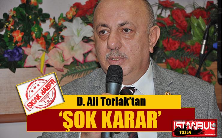 Ali Torlak'tan şok karar…