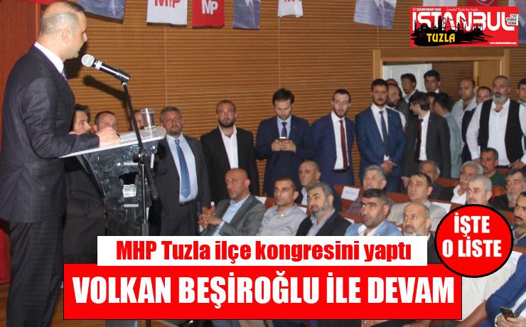 MHP Tuzla ilçe kongresini yaptı. Volkan Beşiroğlu ile devam dedi.