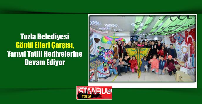 Tuzla Belediyesi Gönül Elleri Çarşısı, Yarıyıl Tatili Hediyelerine Devam Ediyor