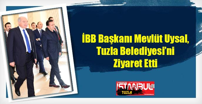 İBB Başkanı Mevlüt Uysal, Tuzla Belediyesi'ni Ziyaret Etti