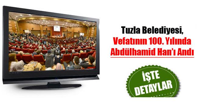 Tuzla Belediyesi, Vefatının 100. Yılında Abdülhamid Han'ı Andı