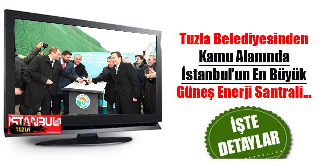 Tuzla Belediyesinden Kamu Alanında İstanbul'un En Büyük Güneş Enerji Santrali…