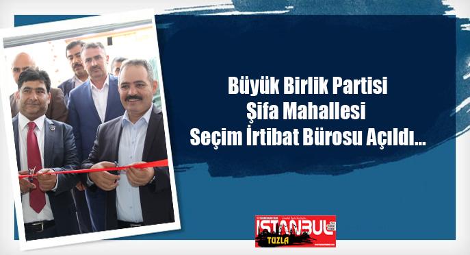 BBP Şifa Seçim İrtibat Bürosu Açıldı…