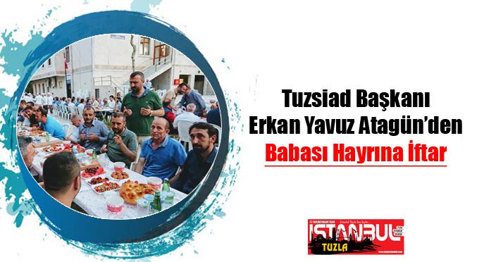 TUZSİAD Başkanı Erkan Yavuz Atagün'den Babası Hayrına İftar