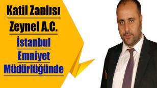 Katil Zanlısı Zeynel A.C İstanbul Emniyetinde Sorgulanıyor
