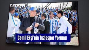 Cemil Ekşi'nin Tuzlaspor Yorumu…