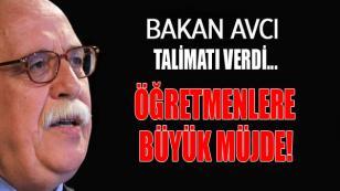 Bakan Avcı; Talimat Verdi. Öğretmenlere Müjde.