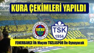 Tuzlaspor İlk Maçını Fenerbahçe İle Oynayacak