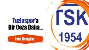 Tuzlaspor'a Bir Ceza Daha…