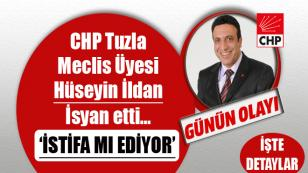 CHP Tuzla Meclis Üyesi Av. Hüseyin İldan İsyan etti…