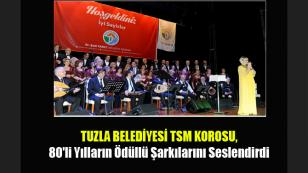 Tuzla Belediyesi TSM Korosu'ndan Muhteşem Konser.