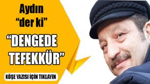 Bülent Aydın:Dengede Tefekkür...