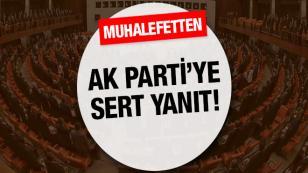 CHP ve MHP'den AK Parti'ye sert yanıt!