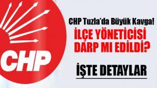 CHP Tuzla'da Büyük Kavga! İlçe yöneticisi darp mı edildi?
