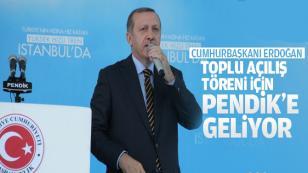 Cumhurbaşkanı Erdoğan toplu açılış töreni için Pendik'e geliyor...