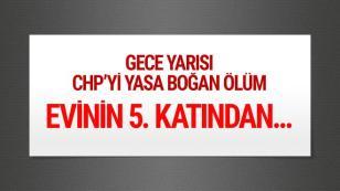 Gece Yarısı CHP'yi yasa boğan ölüm...
