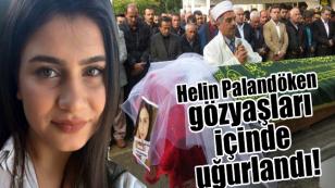 Helin Palandöken Tuzla'da gözyaşları içinde uğurlandı!