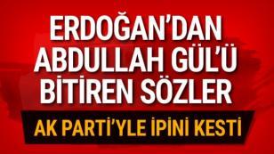 Erdoğan Abdullah Gül'ü bombaladı: Bu kervanın yolcusu değiller