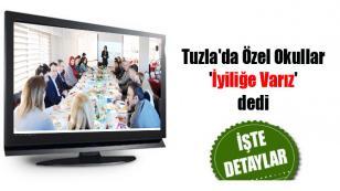 Tuzla'da Özel Okullar 'İyiliğe Varız' dedi...