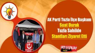 AK Parti Tuzla İlçe Başkanı Suat Durak Tuzla Sahilde Stantları Ziyaret Etti