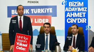 """MHP Pendik İlçe Başkanı Yüksel Cebe """"Bizim adayımız Ahmet Cin'dir."""""""