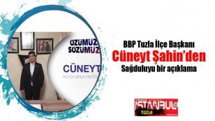BBP Tuzla İlçe Başkanı Cüneyt Şahin'den sağduyulu mesaj...