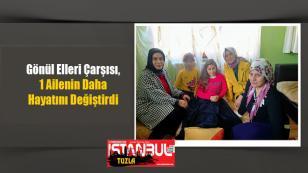 Tuzla Belediyesi Gönül Elleri Çarşısı, 1 Ailenin Daha Hayatını Değiştirdi