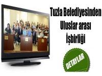 Tuzla Belediyesinden Uluslar arası İşbirliği