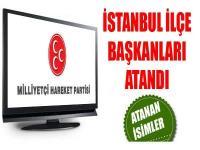 MHP İstanbul İlçe Başkanlarını Atadı