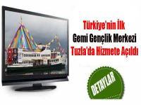 Türkiye'nin İlk Gemi Gençlik Merkezi Tuzla'da