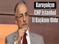 CHP İstanbul İl Başkanı Karayalçın Oldu...