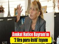 Avukatın '2 lira para üstü' isyanı