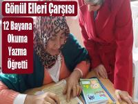 Gönül Elleri Çarşısı 12 Bayana Okuma Yazma Öğretti