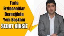 Erzincanlılar Derneğinin Yeni Başkanı Sedat Kinsiz