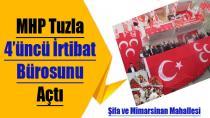MHP Tuzla 4'üncü İrtibat Bürosunu Açtı