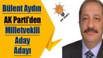 Bülent Aydın; AK Parti'den Milletvekili Aday Adayı Oldu