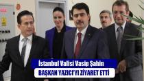 Vasip Şahin, Başkan Yazıcı'y Ziyaret Etti
