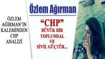 Özlem Ağırman'ın Kaleminden CHP Analizi...
