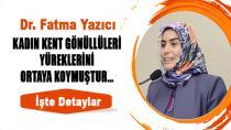 Fatma Yazıcı; Kadın Kent Gönüllüleri Yüreklerini Ortaya Koymuştur.