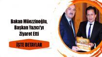 Bakan Müezzinoğlu, Başkan Yazıcı'yı Ziyaret Etti.