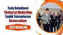 Tuzla Belediyesi'nden Türkiye'ye Model Olan Sağlık Yatırımları.