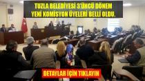 Tuzla Belediyesi yeni dönem komisyon üyeleri belli oldu.