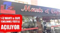 1-İz Mantı Cafe yenilenmiş yüzü ile açılıyor…